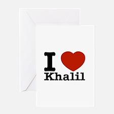 I Love Khalil Greeting Card