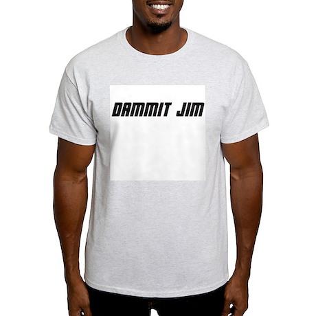 Dammit Jim! Ash Grey T-Shirt