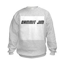 Dammit Jim! Sweatshirt