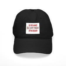 If it's not Scottish, It's Cr Baseball Hat