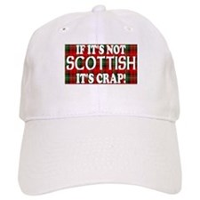 If it's not Scottish, It's Cr Baseball Cap