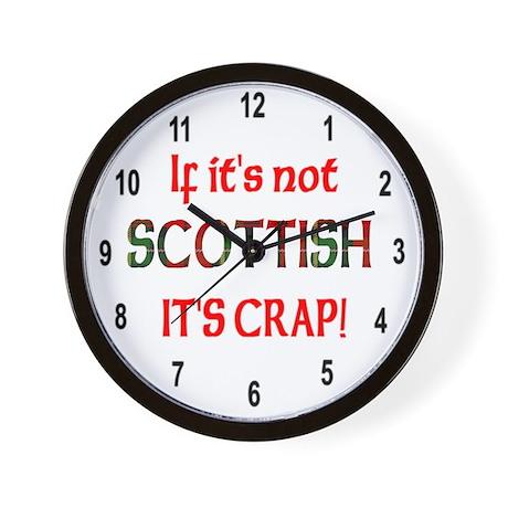 If it's not Scottish, It's Cr Wall Clock