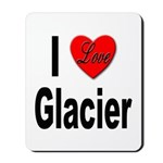 I Love Glacier Mousepad