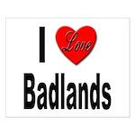 I Love Badlands Small Poster