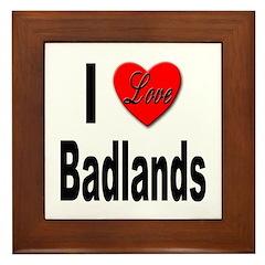 I Love Badlands Framed Tile