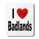 I Love Badlands Mousepad