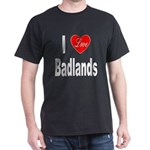 I Love Badlands (Front) Black T-Shirt