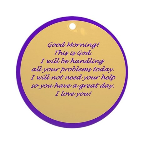 Good Morning from God Ornament (Round)