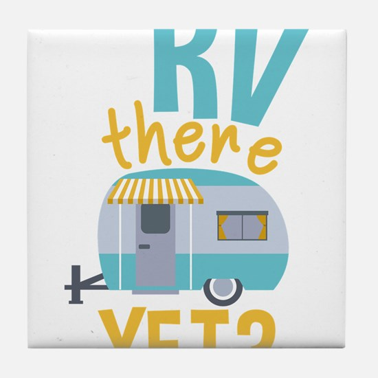 RV there yet? Tile Coaster