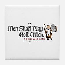 Men Shalt Play Golf Often Tile Coaster