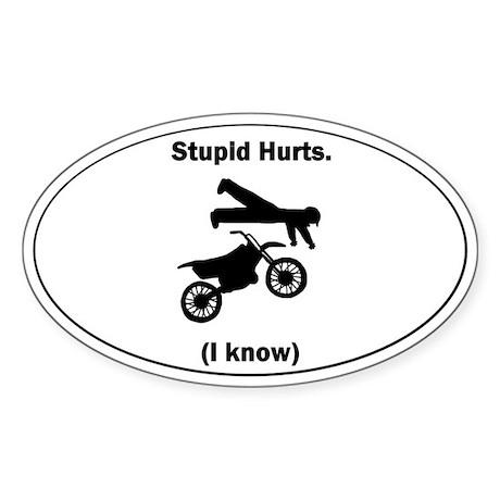 Stupid Hurts Oval Sticker