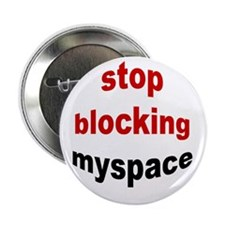 "stop blocking myspace - 2.25"" Button (10 pack)"