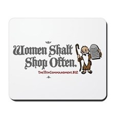 Women Shalt Shop Often Mousepad