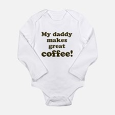 Daddy Makes Great Coffee Body Suit
