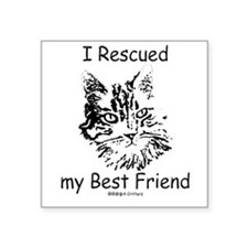 Paws4Critters I Rescued My Best Friend Square Stic