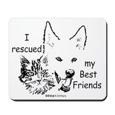 Paws4Critters I Rescued My Best Friends Mousepad