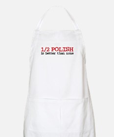 1/2 Polish is better than none BBQ Apron
