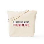 I fucked your boyfriend Tote Bag