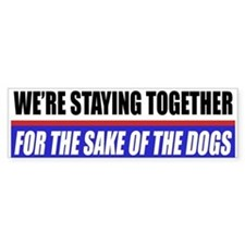 For The Sake Of The Dogs Bumper Bumper Sticker