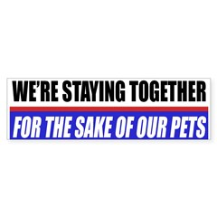 For The Sake Of Our Pets Bumper Bumper Sticker