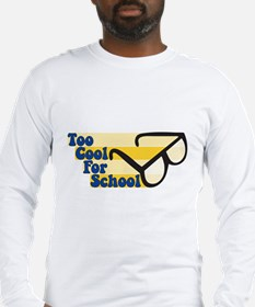 Too Cool For School Long Sleeve T-Shirt