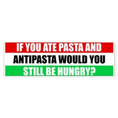 Pasta and Antipasta Italian Bumper Bumper Sticker