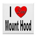 I Love Mount Hood Tile Coaster