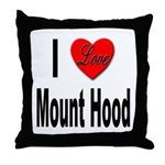 I Love Mount Hood Throw Pillow