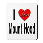 I Love Mount Hood Mousepad