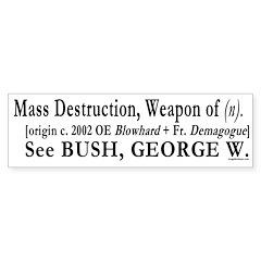 Definition of WMD: Bush Bumper Bumper Sticker