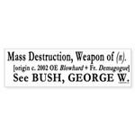 Definition of WMD: Bush Bumper Sticker