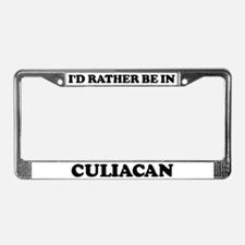 Rather be in Culiacan License Plate Frame