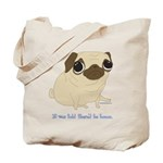 Bacon Pug Tote Bag