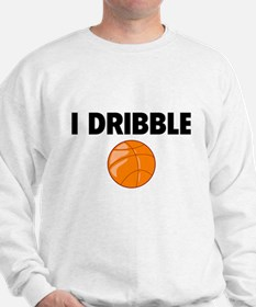 I Dribble Sweatshirt