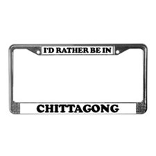 Rather be in Chittagong License Plate Frame