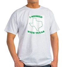 I Messed With Texas Ash Grey T-Shirt