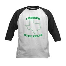 I Messed With Texas Tee
