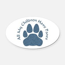 All My Children Have Paws 2 Oval Car Magnet