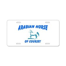 AFTM Arabian Horse Of Course! Aluminum License Pla