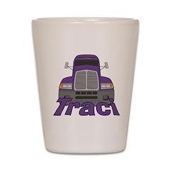 Trucker Traci Shot Glass