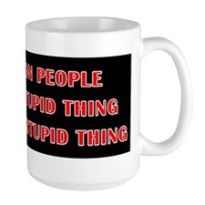 Still a Stupid Thing Mug