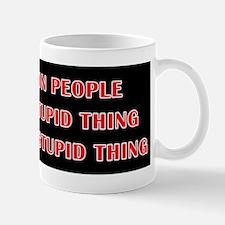 Still a Stupid Thing Mug