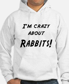 Im crazy about RABBITS Hoodie
