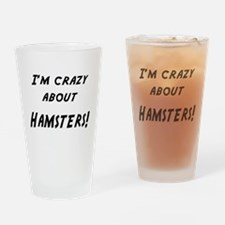 Im crazy about HAMSTERS Drinking Glass