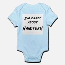 Im crazy about HAMSTERS Infant Bodysuit