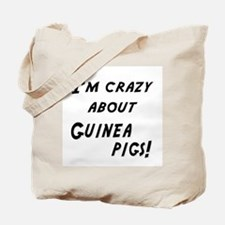 Im crazy about GUINEA PIGS Tote Bag
