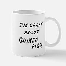 Im crazy about GUINEA PIGS Mug
