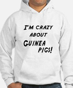 Im crazy about GUINEA PIGS Hoodie