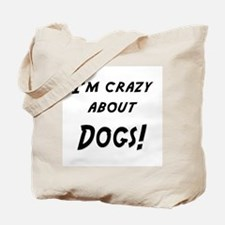 Im crazy about DOGS Tote Bag