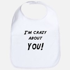 Im crazy about YOU Bib